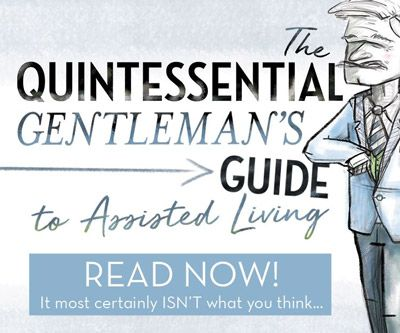 The Quintessential Gentleman's Guide to Assisted Living